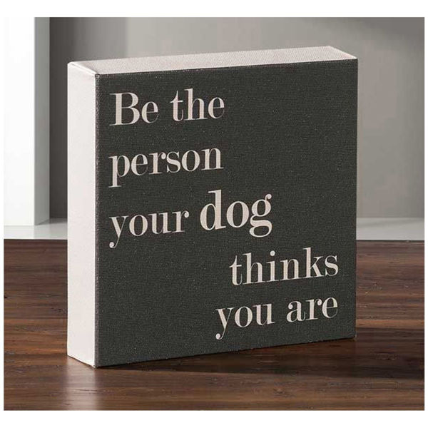 Picture of Be The Person Your Dog 6x6 Message Cube