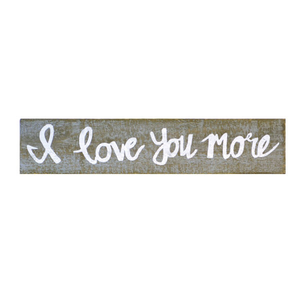 Picture of I Love You More Sign