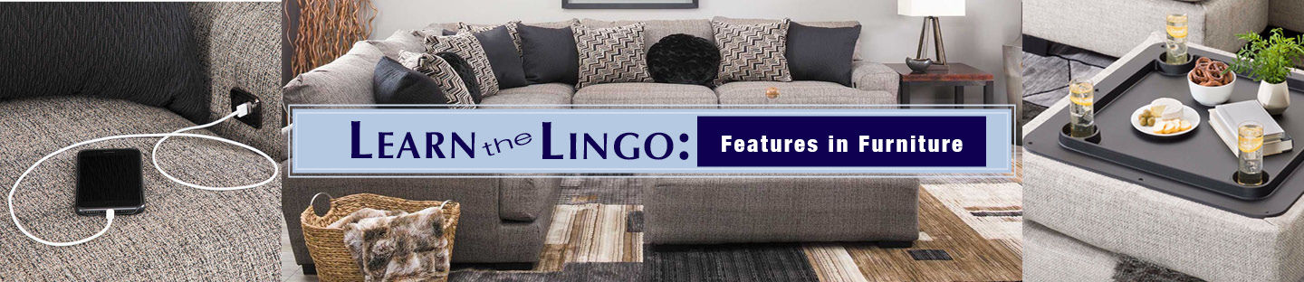 Learn the Lingo: Features in Furniture